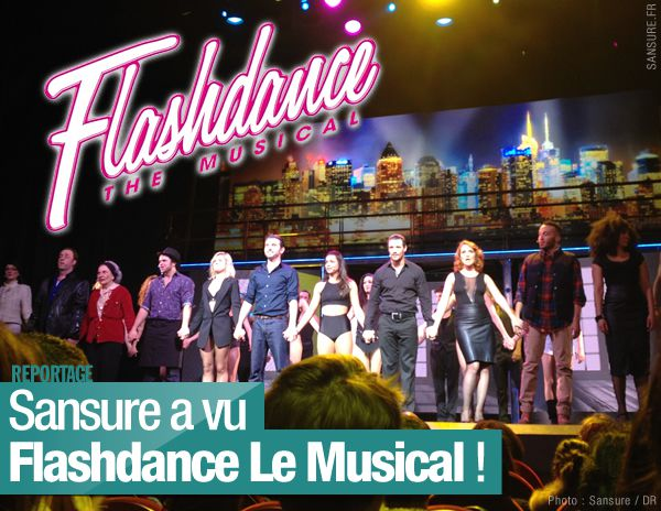 Sansure a vu Flashdance Le Musical ! #Flashdance