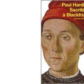 Paul HARDING : Sacrilège à Blackfriars - Les Lectures de l'Oncle Paul