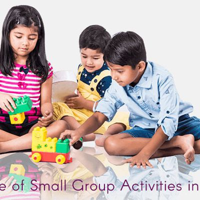 Importance Of Small Group Activities In Preschool