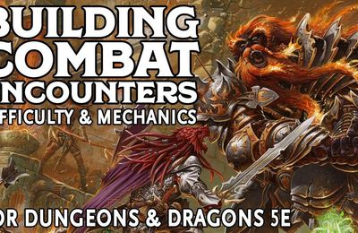 How to Make Combat Encounters Fun in Dungeons and Dragons 5e