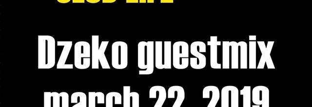 Club Life by Tiësto 625 - Dzeko guestmix - march 22, 2019