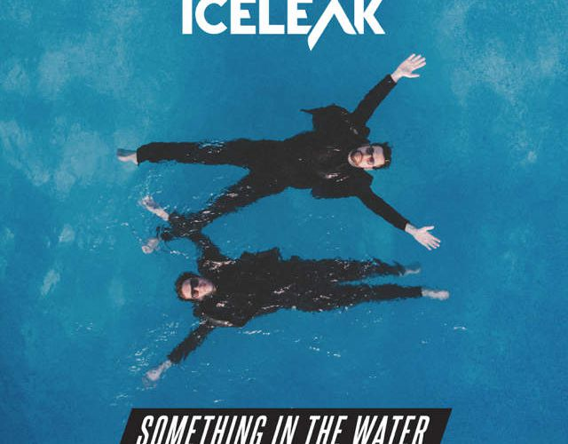 SYNTH POP DUO ICELEAK SHARE NEW VISUAL FOR 'SOMETHING IN THE WATER' OUT NOW VIA ULTRA MUSIC