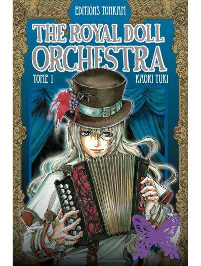 The Royal Doll Orchestra Tomes 1 et 2 : l'oratorio noir et les poupées sans âmes