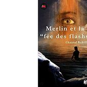 Chantal ROBILLARD : Merlin et la fée des flashs. - Les Lectures de l'Oncle Paul