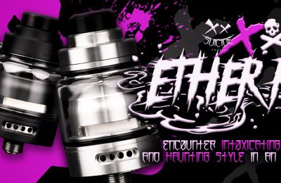 Test - Atomiseur -  Ether RTA de chez Suicide Mods by Vaperz Cloud