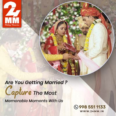 Are you getting married ? Capture the most Memorable moments with 24MM
