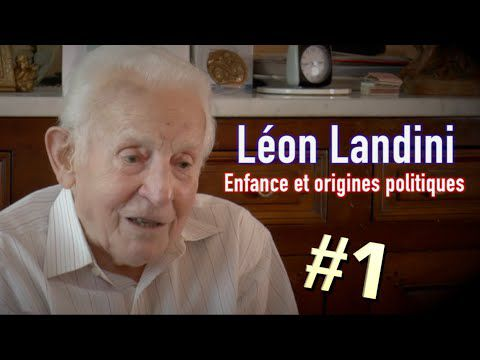 Léon Landini - Partie 1 - Enfance et origines politiques