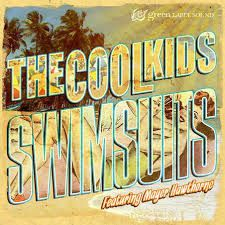 The Cool Kids - Swimsuits (Feat. Mayer Hawthorne)