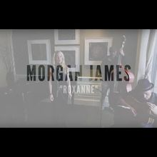 Roxanne - The Police by Morgan James