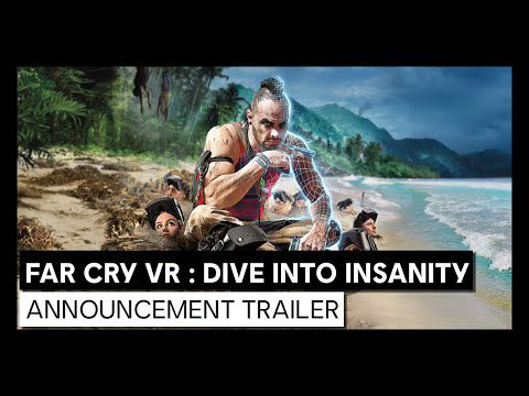 [ACTUALITE] FAR CRY VR : DIVE INTO INSANITY - ANNONCE AU UBISOFT FORWARD