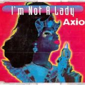 Axiom - I'm Not A Lady (Extended Burp Mix)