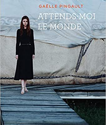 Attends-moi le monde - Gaëlle Pingault