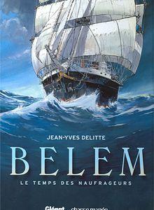 Belem T1 Le temps de naufrageurs de Jean-Yves Delitte (BD)