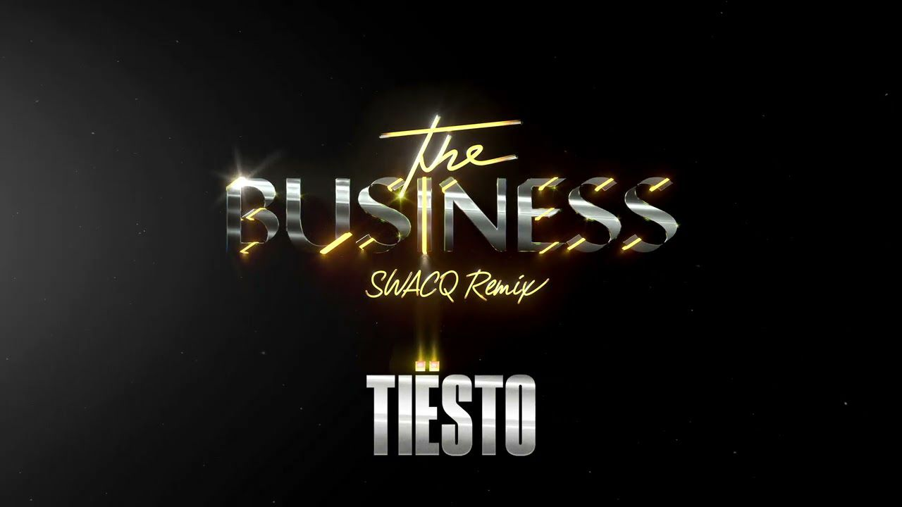 Tiësto - The Business (SWACQ Remix) available now, download, telechargement 2021