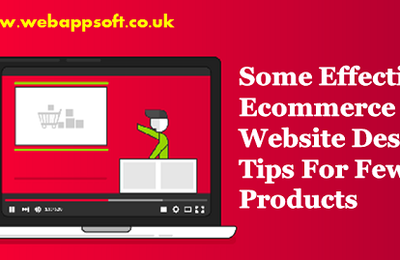 Some Effective Ecommerce Website Design Tips For Fewer Products