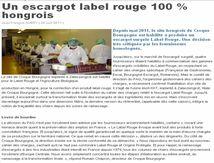 Un escargot label rouge 100 % hongrois