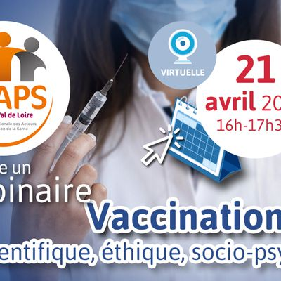 Webinaire Vaccination Covid : Regards scientifique, éthique, socio-psychologique: 21 avril 2021