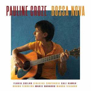 Pauline Croze : Un voyage au son de la bossa nova