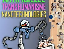 INTELLIGENCE ARTIFICIELLE, TRANSHUMANISME, NANO-BIOTECHNOLOGIES, exposition itinérante à imprimer