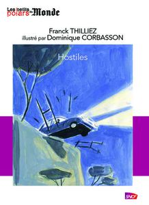 Chronique d' Hostiles de Franck Thilliez illustré par Dominique Corbasson