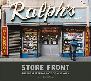 Store Front. The disappearing face of New York.