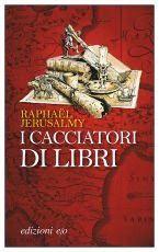 """Raphael Jerusalmy, """"I cacciatori di libri"""": un'occasione mancata"""