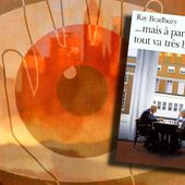 📚 RAY BRADBURY - MAIS À PART çA TOUT VA BIEN (QUICKER THAN THE EYE, 1996) - Chroniques Terriennes - Le blog qui a soif de curiosité