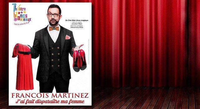 """François Martinez dans """"J'ai fait disparaître ma femme"""""""