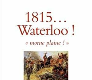 """1815... Waterloo ! Morne plaine !"" de François Pernot"