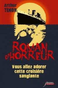 Roman d'horreur Tome 3 d'Arthur Ténor