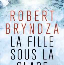 La fille sous la glaçe de Robert Bryndza