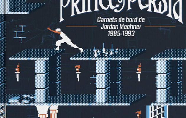 [REVUE LIVRE GAMING] LA CREATION DE PRINCE OF PERSIA chez THIRD EDITIONS