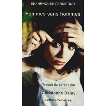Shahrnoush Parsipour. Femmes sans hommes. Roman