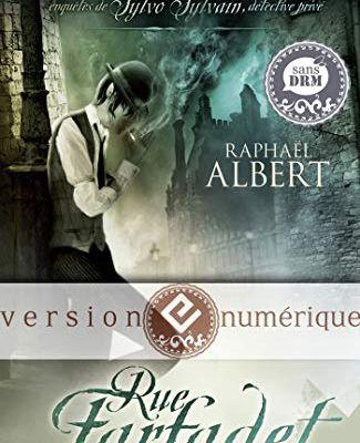 Les extraordinaires et fantastiques enquêtes de Sylvo Sylvain, détective privé, tome 1 : Rue Farfadet de Raphaël Albert