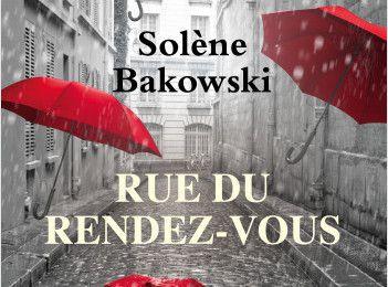 Rue du Rendez-Vous - de Solène BAKOWSKI
