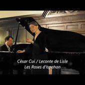 César Cui - Les Roses d'Ispahan, Op.54 N°3