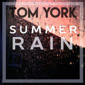 Summer Rain - Single de Tom York sur iTunes