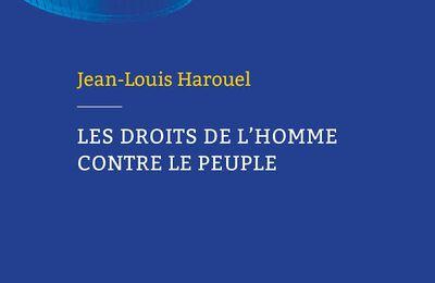 """""""Les droits de l'homme contre le peuple"""" de Jean-Louis Harouel"""