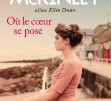 OU LE COEUR SE POSE - Tamara McKinley