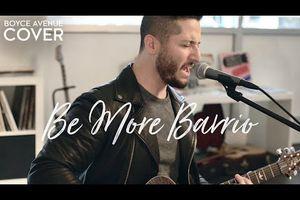 Boyce Avenue - #BeMoreBarrio