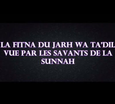 La Fitna du Jarh wa Tajrih vue par les savants de la Sunnah 1ère partie - Shaykh Al Fawzan Fawzan