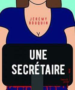 AvisPolar : Une Secrétaire de Jérémy BOUQUIN (Ed. French Pulp)
