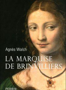 La Marquise de Brinvilliers de Agnès Walch
