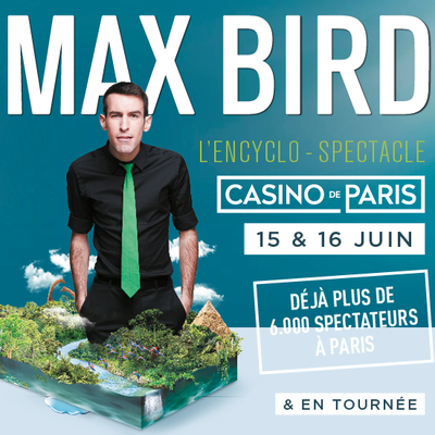 MAX BIRD au Casino de Paris !