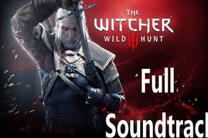 The Witcher 3 Wild Hunt - Full Soundtrack