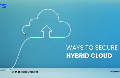 Ways to Secure a Hybrid Cloud