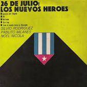 Oeuvre collective : 26 de julio: Los nuevos héroes (1969) - coco Magnanville