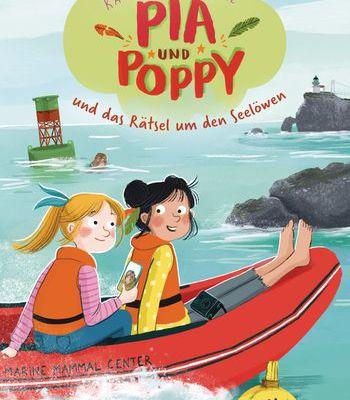 Pia und Poppy und das Rätsel um den Seelöwen