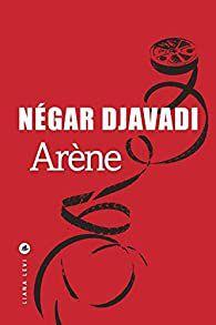 """Arène"" de Négar Djavadi"