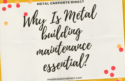 Why is Metal building maintenance essential?